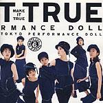 東京パフォーマンスドール『MAKE IT TRUE』